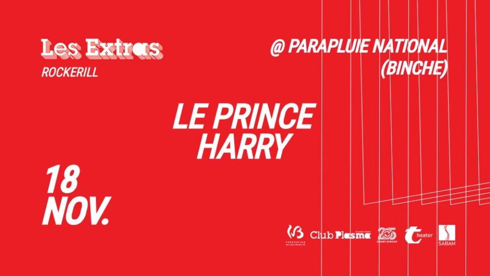 Les Extras: Le Prince Harry @ PN