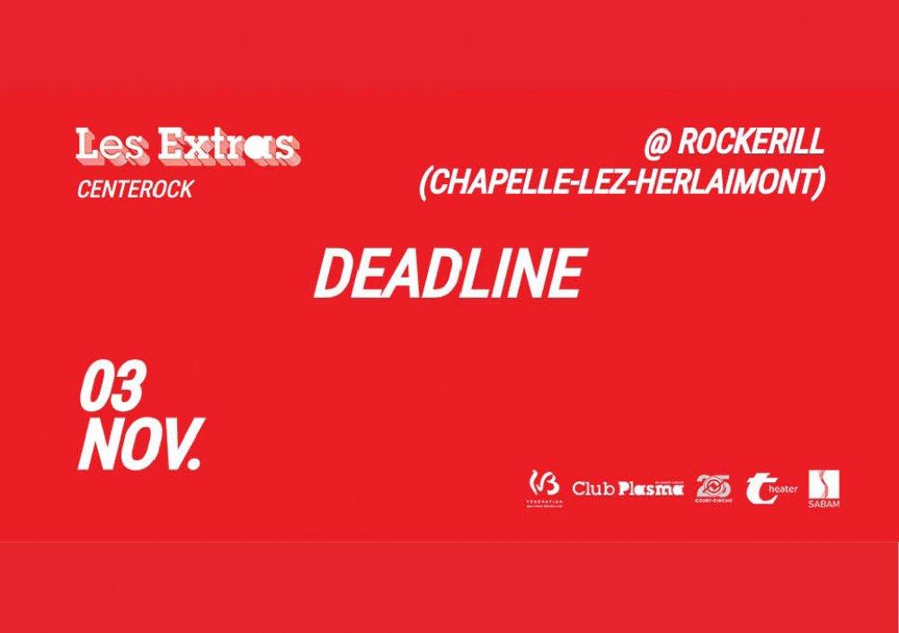 Les Extras: Deadline @ Centerock
