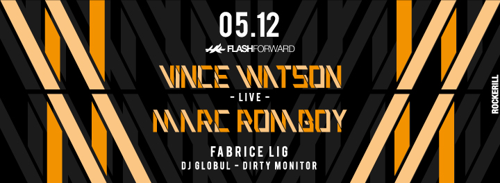FlashForward: Vince Watson + Marc Romboy + Fabrice Lig +...