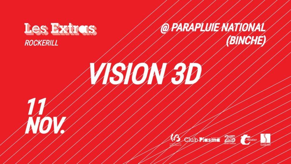 LES EXTRAS ROCKERILL: VISION 3D @ PN
