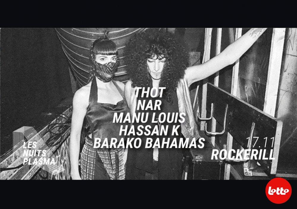 LES NUITS PLASMA: THOT + NÄR + BARAKO BAHAMAS