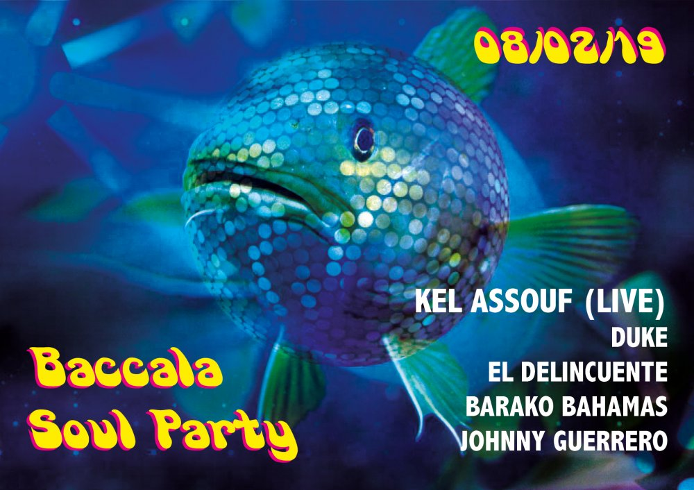 BACCALÀ SOUL PARTY + KEL ASSOUF !